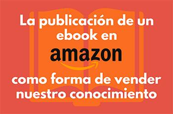 La publicación de un ebook en Amazon