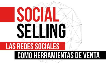 Social Selling: Las Redes Sociales como Herramientas de Ventab