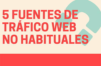 5 Fuentes de tráfico web no habituales