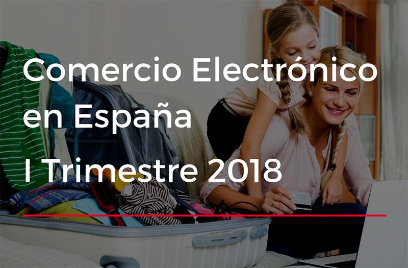 Se incrementa un 32,8 % el comercio electrónico español durante el primer trimestre de 2018