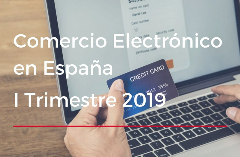 El comercio electrónico español aumenta un 22,2 % en el primer trimestre de este año