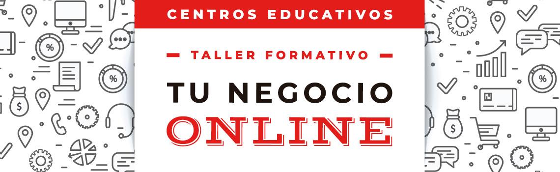Taller formativo: Tu negocio online - Talleres Formativos Cecarm para Estudiantes en Centros Educativos 2019