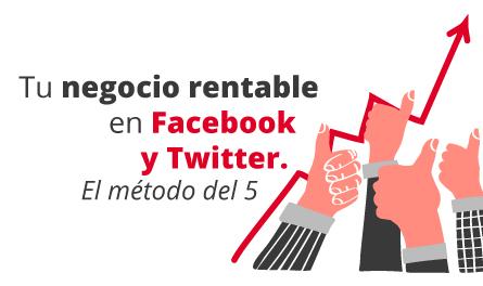 Taller 3: Tu negocio rentable en Facebook y Twitter. El método del 5